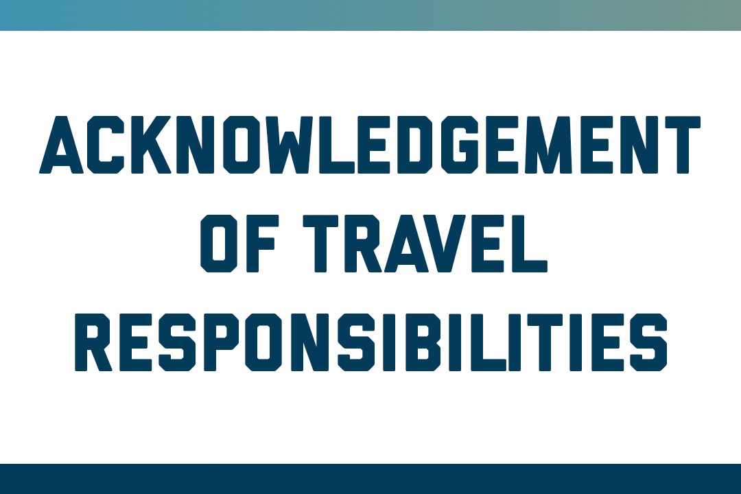 Acknowledgement of Travel Responsibilities and Limitations of Support