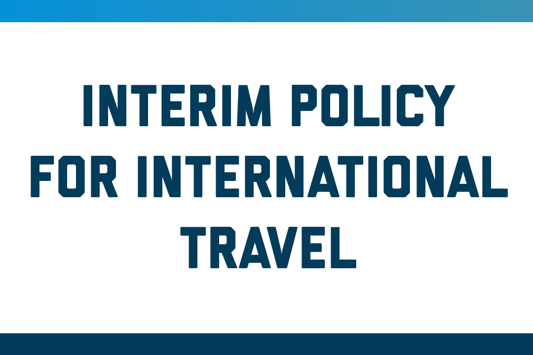 Interim Policy for International Travel